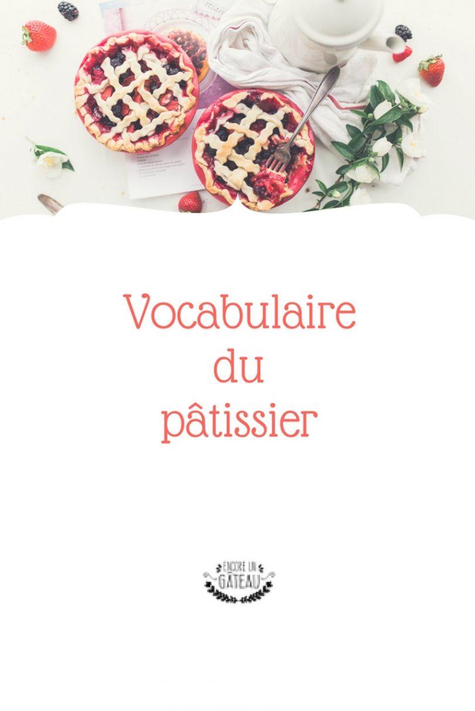 apprenez sans peine le vocabulaire du pâtissier